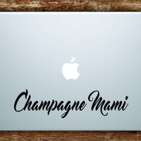 C Mami Laptop Decal Sticker Vinyl Art Quote Macbook Apple Decor Funny Quote Music Girls OVO Drake