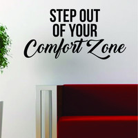Step Out of Your Comfort Zone Quote Decal Sticker Wall Vinyl Art Decor Home Travel Adventure Wanderlust