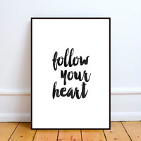 Inspirational quote,Follow your heart,Typographyc printable,Word art,Home decor,Typography poster,Motivational quote,Heart art,Wall decor