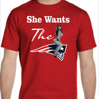 She Wants the Patriots T-shirt Funny Adult Humor Mens Ladies New England  Football