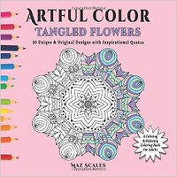 Artful Color Tangled Flowers: A Calming and Relaxing Coloring Book for Adults (Volume 4)