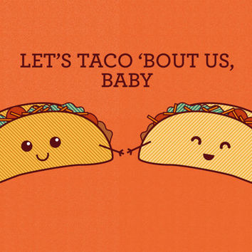 Let's Taco Bout Us, Baby - Food Pun Greeting Card, Anniversary Card, I Love You Card, Silly Card, Cute Taco Art, Taco Pun