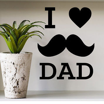 Wall Decal Quotes I Love Dad Heart Mustache Art Decals Home Decor Sticker MR796