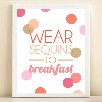 Pink, Peach, Coral, Lavender, and Gold 'Wear Sequins to Breakfast' print poster