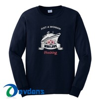 Just A Woman Who Love Cruising Sweatshirt Unisex Adult Size S to 3XL