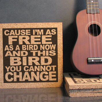 LYNYRD SKYNYRD - Freebird Lyrics - Cause I'm As Free As A Bird Now And This Bird You Cannot Change Typography Wall Art - Cork Trivet