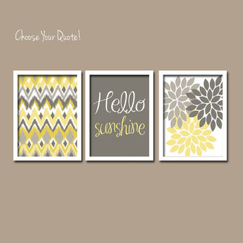 Yellow Grey Hello Sunshine iKat Inspired Flower Burst Set of 3 Prints Chevron Quote WALL ART Bedroom Bathroom Baby Nursery Choose Your Quote