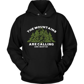 The Mountains are Calling and I Must Go - Hoodie
