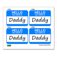 Daddy Hello My Name Is - Sheet of 4 Stickers