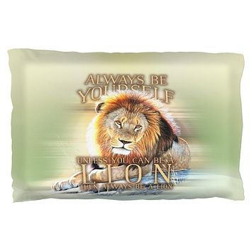 Always Be Yourself Unless Lion Pillow Case