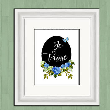Je t'aime, I love you, digital printable art, blue hydrangea floral print, floral wall decor, instant download, printable poster, home decor