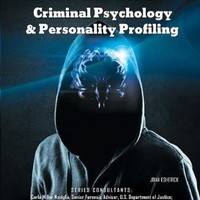 Criminal Psychology & Personality Profiling (Solving Crimes with Science: Forensics (Mason Crest))
