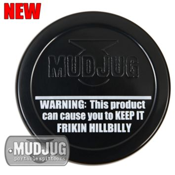 Can Lid - Mud Jug™ - Keep It Frikin Hillbilly