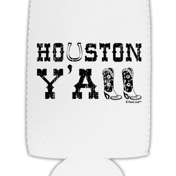 Houston Y'all - Boots - Texas Pride Collapsible Neoprene Tall Can Insulator by TooLoud