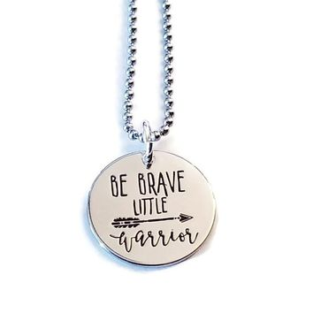 Be Brave Little Warrior Stainless Steel Necklace