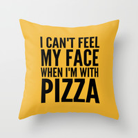 I Can't Feel My Face When I'm With Pizza (Yellow) Throw Pillow by CreativeAngel