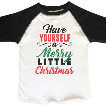 Have Yourself A Merry Little Christmas BOYS OR GIRLS BASEBALL 3/4 SLEEVE RAGLAN - VERY SOFT TRENDY SHIRT 2382