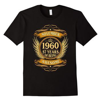 November 1960 57 Years Of Being Awesome Shirt