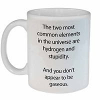Hydrogen and Stupidity Coffee or Tea Mug, Latte Size