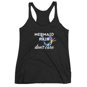 Mermaid Hair - Don't Care - Funny - Workout Fitness - Women's Racerback Tank