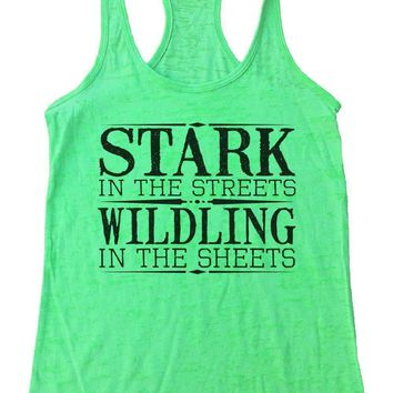 4edd6d013a87e Stark In The Streets Wildling In The Sheets Burnout Tank Top By Womens Tank  Tops