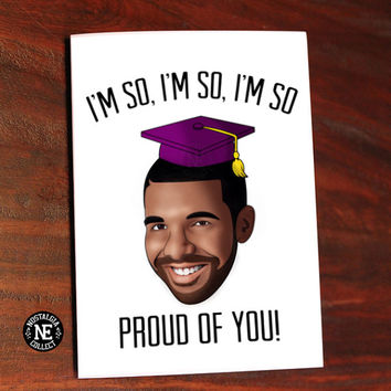 So Proud of You - Drake Lyrics Inspired Graduation Card - Good Job Congratulations Card 5 X 7 Inches