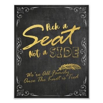 Pick A Seat Not A Side Black and Gold Wedding Sign Poster