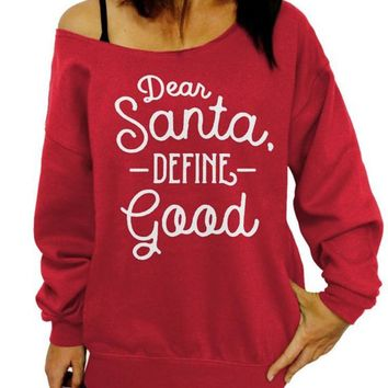 Dear Santa Define Good Slouchy Sweatshirt, Cute Christmas Sweater, Off the Shoulder, Junior and Oversized Sweater Options, Plus size