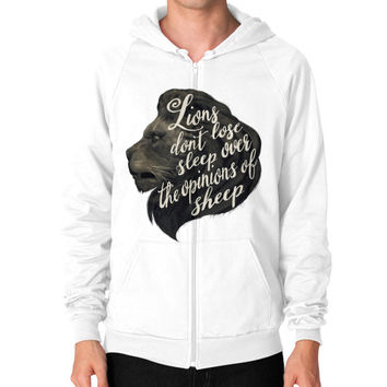 Lions don't lose sleep over the opinions of sheep Zip Hoodie (on man)