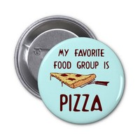My Favorite Food Group is Pizza 2 Inch Round Button