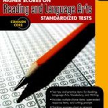 Higher Scores on Standardized Test for Reading & Language Arts Reproducible Grade 4