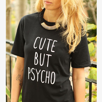 CUTE BUT PSYCHO t-shirt shirt tee unisex mens womens hipster funny tumblr pinterest instagram blogger zoella gift *brand new