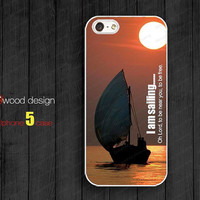 I am sailing unique Rubber case Iphone 5 case Hard case Iphone 4 4s case iphone 5 cover atwoodting design
