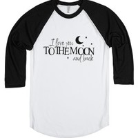 i love you to the moon and back.-Unisex White/Black T-Shirt