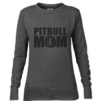 Proud Pitbull Mom Ladies Mid-Scoop French Terry Crew-neck Sweatshirt | Bye Felicia | Funny shirt | Felicia