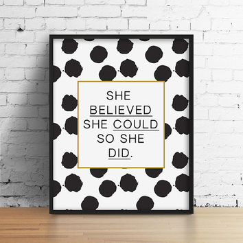 She believed she could so she did Print - Home Decor, Typography, Quote, Inspirational, Motivational, Office Art, Home Decor