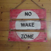 Reclaimed wood No Wake Zone Sign. No Wake Zone Sign. Nautical Sign. Nautical Decor. Boating Decor. Wall Hanging.