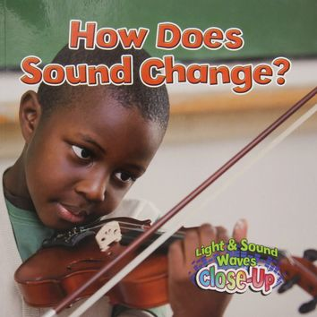 How Does Sound Change? Light and Sound Waves Close-Up 1