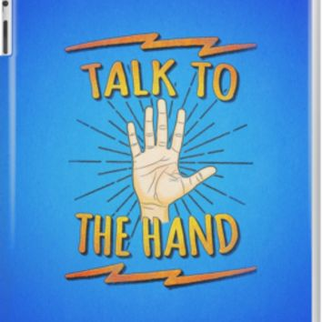 'Talk to the hand! Funny Nerd & Geek Humor Statement' iPad-Hülle & Skin by badbugs