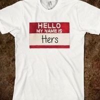 MY NAME IS HERS TEE