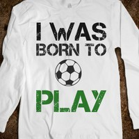 I Was Born To Play