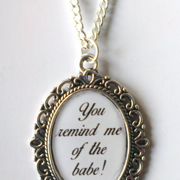 Labyrinth Inspired You Remind me of the Babe!' Necklace