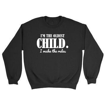 I'm the oldest child sweater, funny gift, graphic, unisex Crewneck Sweatshirt