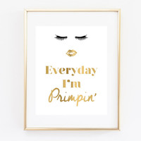 Bathroom Decor, Everyday I'm Primpin Art Print 5x7, 8x10, 11x14 Faux Gold Bathroom Art, Fashion Art, Girly Decor, Salon Art