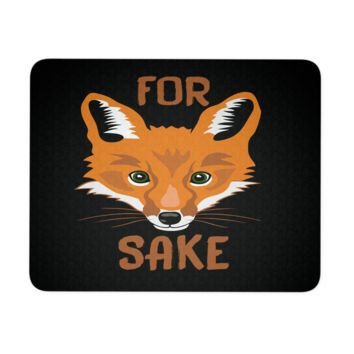 "For Fox Sake Mouse Pad 9.25"" x 7.75"" 1/4 Thickness"