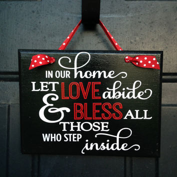 Love and Blessings Door Sign Custom Home Door Sign Bless All Those Who Enter Door Sign Love Abide Door Sign Custom Blessings Sign