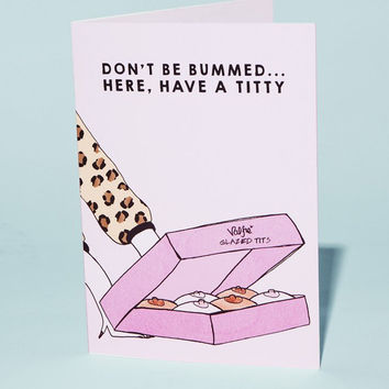 Have A Titty Greeting Card
