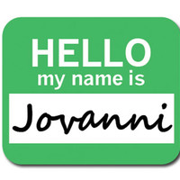 Jovanni Hello My Name Is Mouse Pad