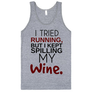 Tried Running Kept Spilling My Wine Tank Top Tee T Shirt