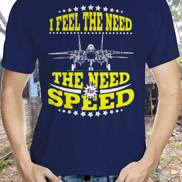 I Feel The Need Speed Top Gun  Tshirt